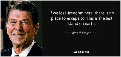Ronald Reagan quote: If we lose freedom here, there is no