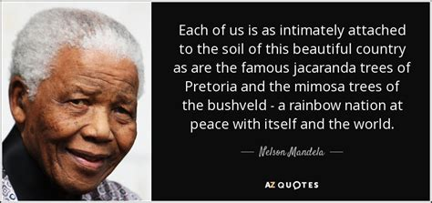 Nelson Mandela quote: Each of us is as intimately attached