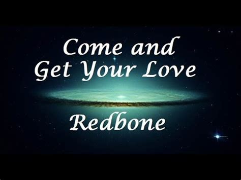 Come and Get Your Love - Redbone (Letra/Lyrics) - YouTube