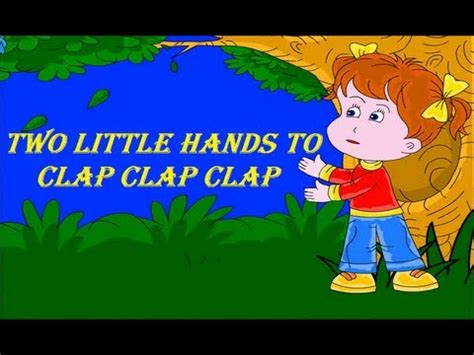 Two Little Hands To Clap Clap Clap || Kids Songs with