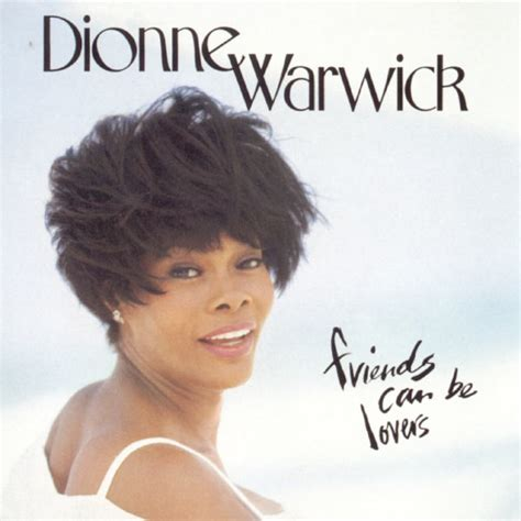 Album Friends Can Be Lovers, Dionne Warwick | Qobuz