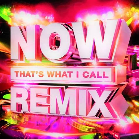 Download Now That's What I Call Remix Vol